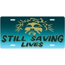 Still Saving Lives Jesus on Teal License Plate
