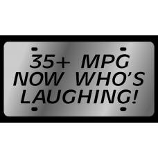 35+ MPG Now Who's Laughing! Stainless Steel License Plate