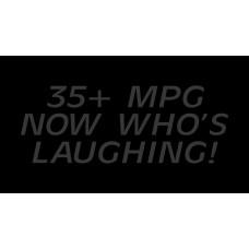 35+ MPG Now Who's Laughing! Black on Black Steel License Plate